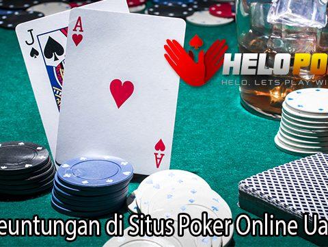 Raih Keuntungan di Situs Poker Online Uang Asli